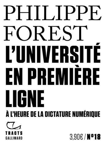 Couverture du livre « L'université en première ligne ; à l'heure de la dictature numérique » de Philippe Forest aux éditions Gallimard