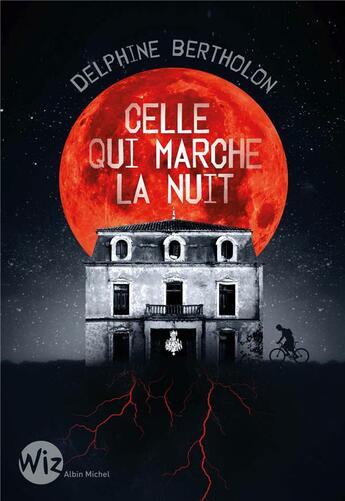 Couverture du livre « Celle qui marche la nuit » de Delphine Bertholon aux éditions Albin Michel