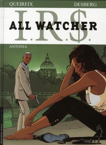 Couverture du livre « All watcher t.1 ; Antonia » de Alain Queireix et Stephen Desberg aux éditions Lombard