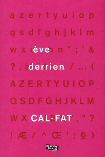 Couverture du livre « Cal-fat » de Eve Derrien aux éditions Contrebandiers
