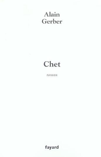Couverture du livre « Chet » de Alain Gerber aux éditions Fayard
