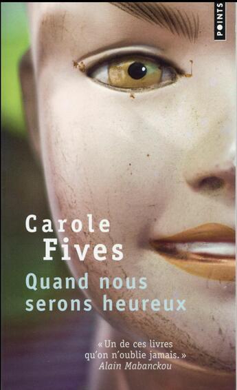Couverture du livre « Quand nous serons heureux » de Carole Fives aux éditions Points