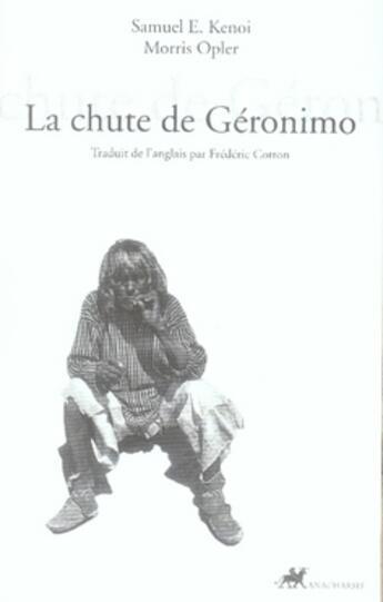 Couverture du livre « La chute de géronimo » de Kenoi S/Opler M/ aux éditions Anacharsis