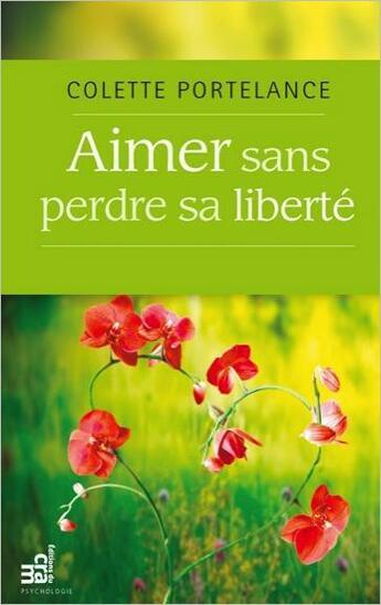 Couverture du livre « Aimer sans perdre sa liberté » de Colette Portelance aux éditions Du Cram