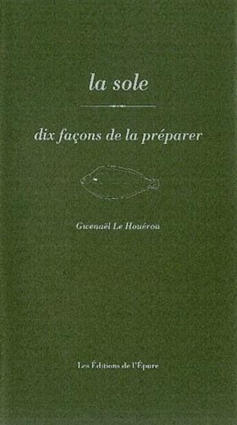 Couverture du livre « La sole, dix façons de la préparer » de Gwenael Le Houerou aux éditions Epure