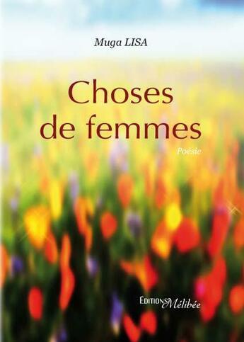 Couverture du livre « Choses de femmes » de Lisa Muga aux éditions Melibee