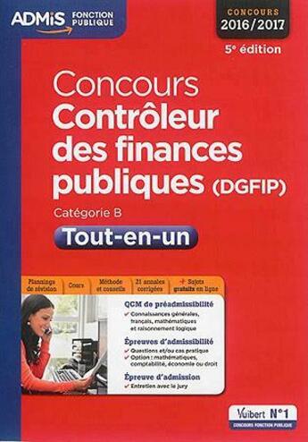 Couverture du livre « Concours contrôleur des finances publiques (DGFIP) ; catégorie B ; tout-en-un (concours 2016/2017) » de Collectif aux éditions Vuibert
