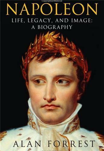 Couverture du livre « Napoleon life legacy and image a biography (paperback) » de Forest Alan aux éditions Interart