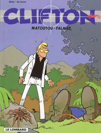 Couverture du livre « Clifton t.13 ; matoutou - falaise » de Bernard Bedu et Bob De Groot aux éditions Lombard