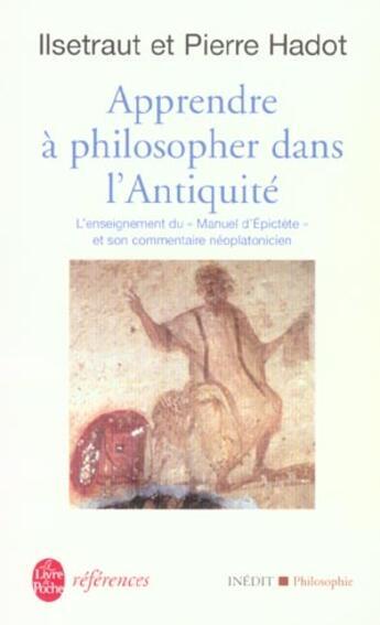 Couverture du livre « Apprendre A Philosopher Dans L'Antiquite-Inedit » de Hadot-P+I aux éditions Lgf