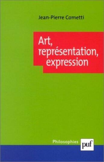 Couverture du livre « Art, Representation, Expression » de Jean-Pierre Cometti aux éditions Puf