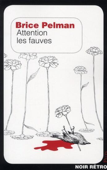 Couverture du livre « Attention les fauves » de Brice Pelman aux éditions Plon
