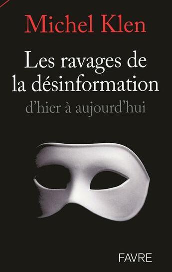 Couverture du livre « Les ravages de la desinformation » de Michel Klen aux éditions Favre