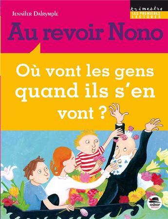 Couverture du livre « Au revoir nono ; où vont les gens quand ils s'en vont ? » de Jennifer Dalrymple aux éditions Oskar