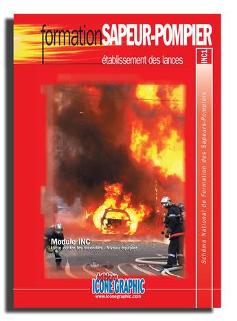 Couverture du livre « Formation sapeur-pompier ; établissement des lances » de Collectif aux éditions Icone Graphic