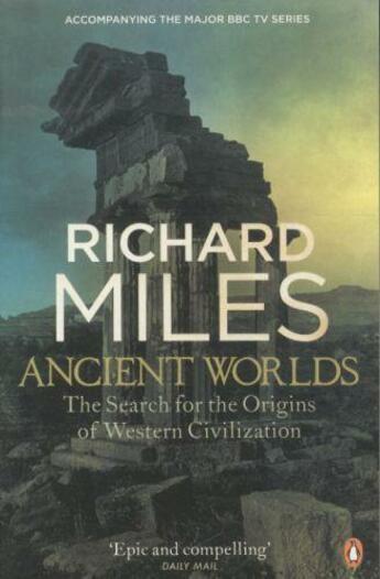 Couverture du livre « ANCIENT WORLDS: THE SEARCH FOR THE ORIGINS OF WESTERN CIVILIZATION » de Richard Miles aux éditions Adult Pbs