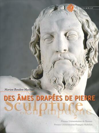 Couverture du livre « Des âmes drapées de pierre ; sculpture en Champagne » de Marion Boudon-Macbuel aux éditions Pu De Rennes