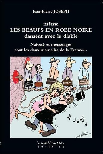 Couverture du livre « Meme les beaufs en robe noire dansent avec le diable » de Jean-Pierre Joseph aux éditions Louise Courteau