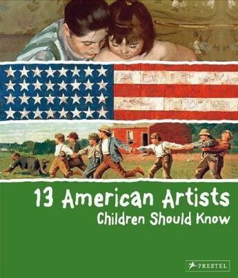 Couverture du livre « 13 American artists children should know » de Brad Finger aux éditions Prestel