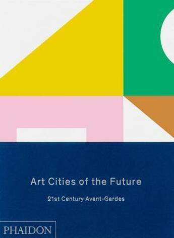 Couverture du livre « Art cities of the future » de Collectif aux éditions Phaidon