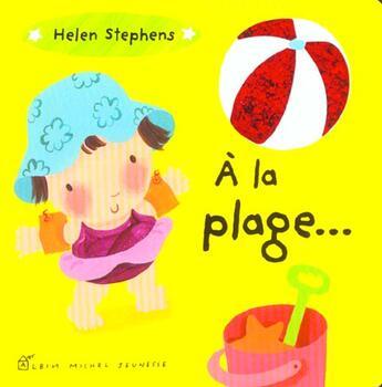 Couverture du livre « A La Plage » de Helen Stephens aux éditions Albin Michel Jeunesse