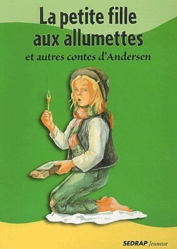 Couverture du livre « La Petite Fille Aux Allumettes Et Autres Contes D'Andersen - Crealire - Ce2, Cm1, Cm2 » de Daniel Royo aux éditions Sedrap