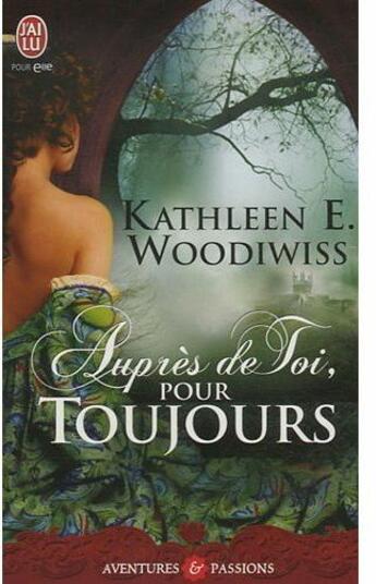 Couverture du livre « Auprès de toi, pour toujours » de Woodiwiss Kathleen aux éditions J'ai Lu