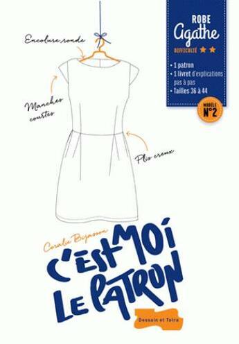 Couverture du livre « C'est moi le patron t.2 ; robe Agathe » de Coralie Bijasson aux éditions Dessain Et Tolra