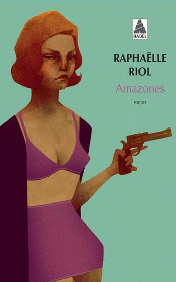 Couverture du livre « Amazones » de Raphaëlle Riol aux éditions Actes Sud