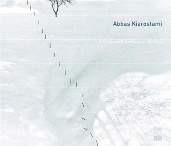 Couverture du livre « Abbas Kiarostami Images Still And Moving /Anglais/Allemand » de Von Berswordt-Wallra aux éditions Hatje Cantz