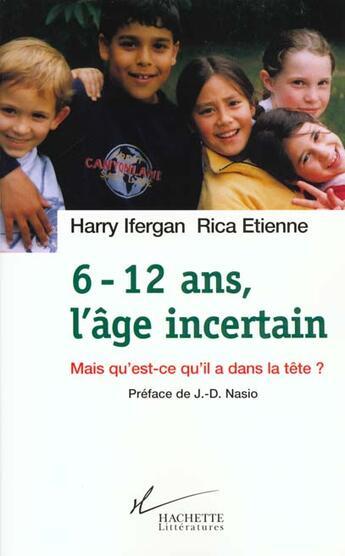 Couverture du livre « 6-12 ans, l'age incertain » de Harry Ifergan aux éditions Hachette Litteratures