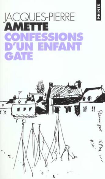Couverture du livre « Confessions d'un enfant gate » de Amette Jacques-Pierr aux éditions Points