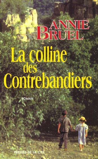 Couverture du livre « La colline des contrebandiers » de Annie Bruel aux éditions Presses De La Cite