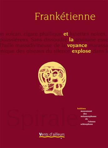 Couverture du livre « Et la voyance explose » de Franketienne aux éditions Vents D'ailleurs