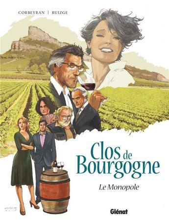 Couverture du livre « Clos de Bourgogne T.1 ; le monopole » de Eric Corbeyran et Franscisco Ruizge aux éditions Glenat