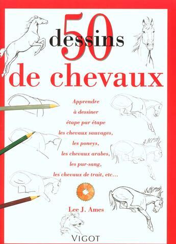 Couverture du livre « 50 dessins de chevaux » de Lee.J Ames aux éditions Vigot