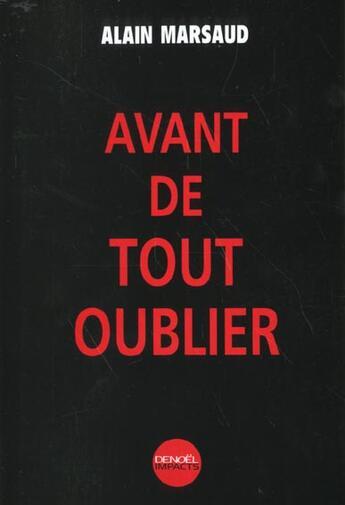 Couverture du livre « Avant de tout oublier » de Alain Marsaud aux éditions Denoel