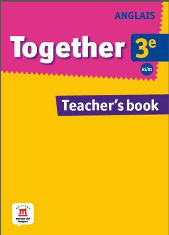 Couverture du livre « Anglais ; 3ème ; livre du professeur » de Collectif aux éditions La Maison Des Langues
