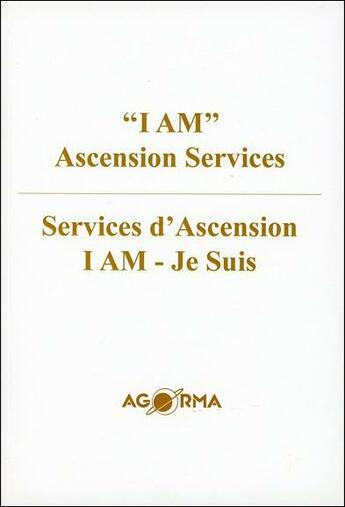 Couverture du livre « « i am » ascension services / services d'Ascension i am - je suis » de Collectif aux éditions Agorma