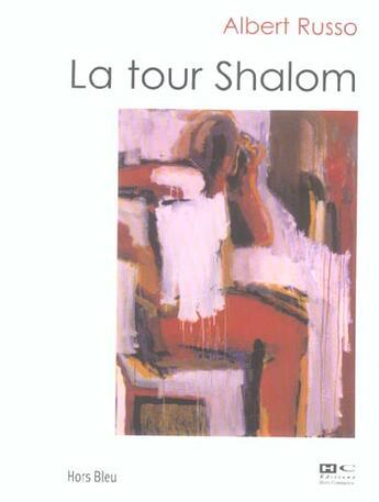 Couverture du livre « La Tour Shalom » de Albert Russo aux éditions Hors Commerce