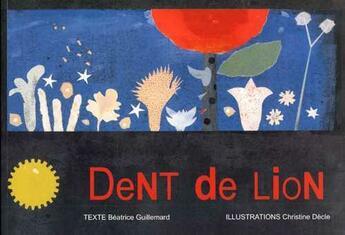 Couverture du livre « Dent de lion » de Beatrice Guillemard aux éditions Chant D'orties