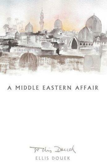 Couverture du livre « A Middle Eastern Affair » de Douek Ellis aux éditions Halban Publishers Digital