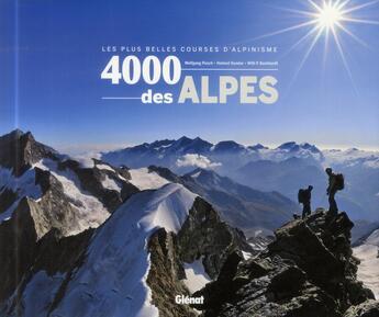Couverture du livre « 4000 des Alpes ; les plus belles courses d'alpinisme » de Helmut Dumler et Wolfgang Pusch et Willi P. Burkhardt aux éditions Glenat