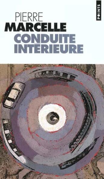 Couverture du livre « Conduite Interieure. Suivi De : Archeologie » de Pierre Marcelle aux éditions Points