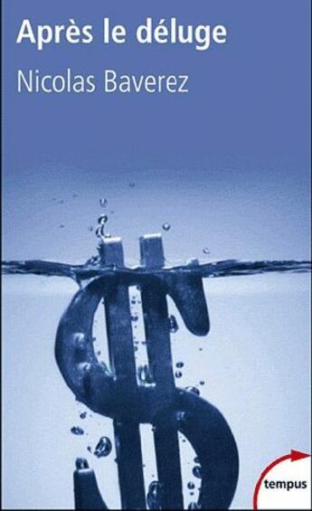 Couverture du livre « Après le deluge » de Nicolas Baverez aux éditions Perrin