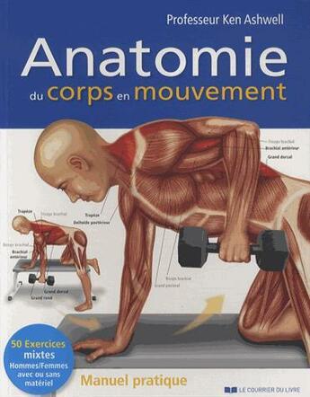 Couverture du livre « Anatomie du corps en mouvement » de Ken Ashwell aux éditions Courrier Du Livre