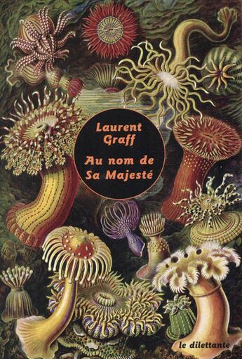 Couverture du livre « Au nom de sa majesté » de Laurent Graff aux éditions Le Dilettante