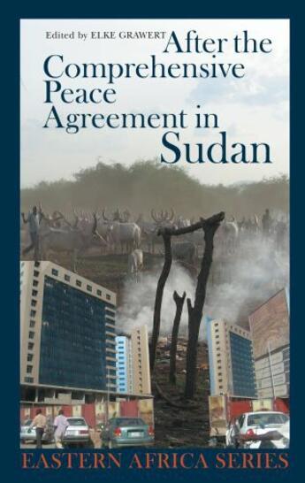 Couverture du livre « After the Comprehensive Peace Agreement in Sudan » de Elke Grawert aux éditions Boydell And Brewer Group Ltd
