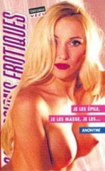 Couverture du livre « Confessions érotiques T.246 ; je les épile, je les masse, je les ... » de Anonyme aux éditions Media 1000