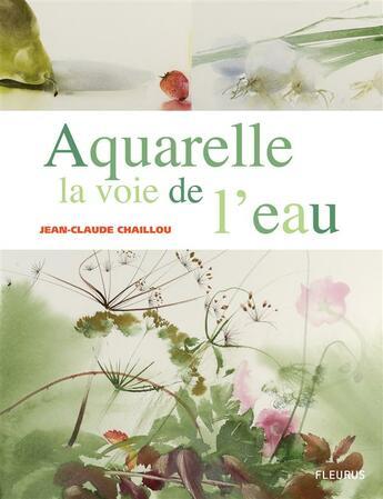 Couverture du livre « Aquarelle la voie de l'eau » de Chaillou aux éditions Mango